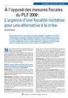 À l'opposé des mesures fiscales du PLF 2009 : L'urgence d'une fiscalité incitative pour une alternative à la crise