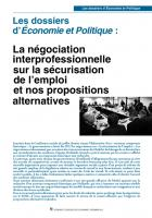 Les dossiers  d'Economie et Politique  : La négociation  interprofessionnelle sur la sécurisation de l'emploi et nos propositions alternatives