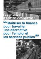 Maîtriser la finance pour travailler à une alternative pour l'emploi et les services publics