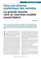 Vers une réforme systémique des retraites : Vers une réforme systémique des retraites  La grande marche vers un nouveau modèle social-libéral