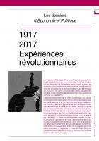 Dossier 1917-2017 : Expériences révolutionnaires
