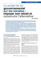 Le projetde loi gouvernemental sur lesretraites : imposer son retraitet construire l'alternative