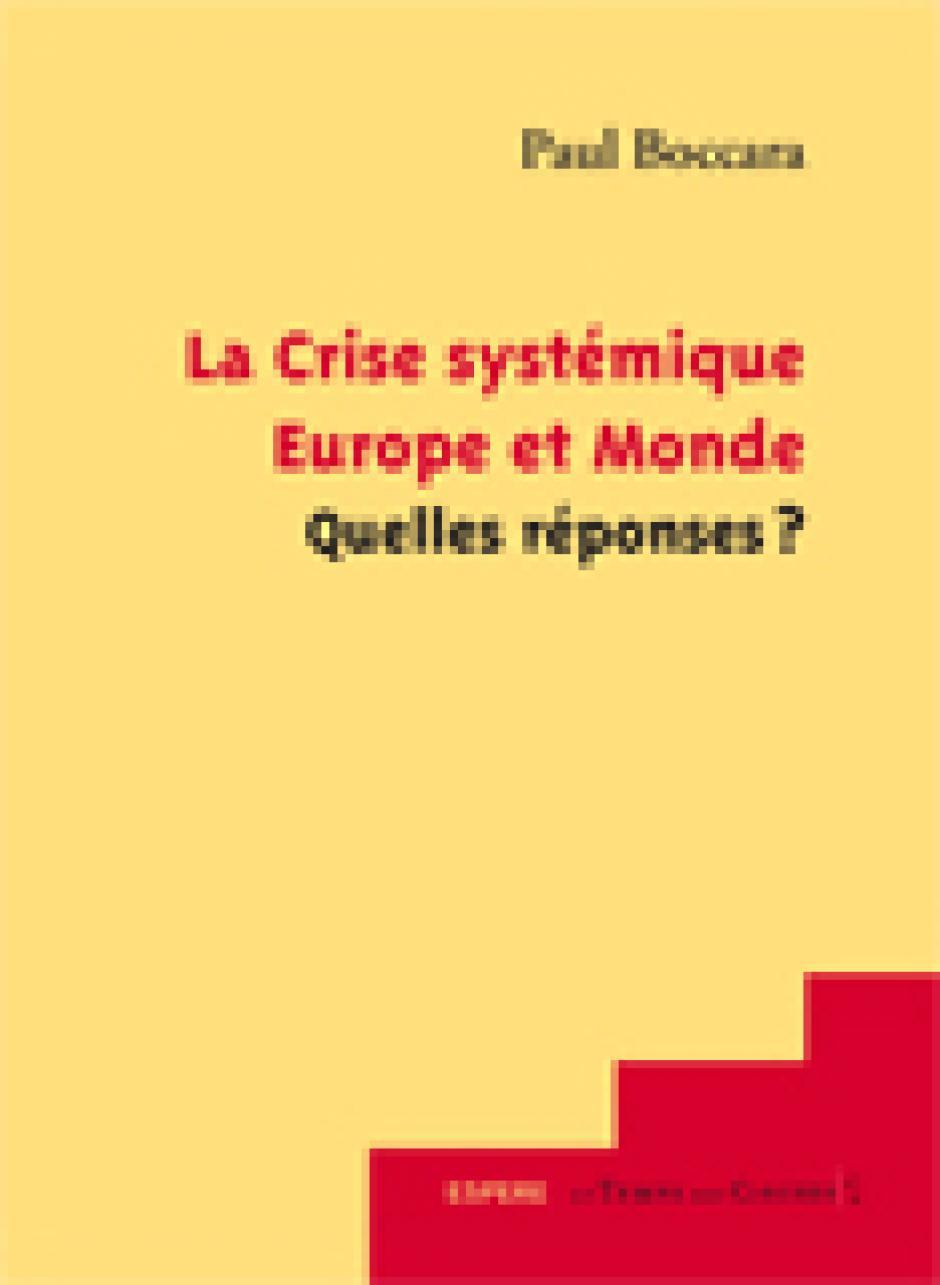 La crise systémique, Europe et Monde, quelles réponses ? Paul Boccara