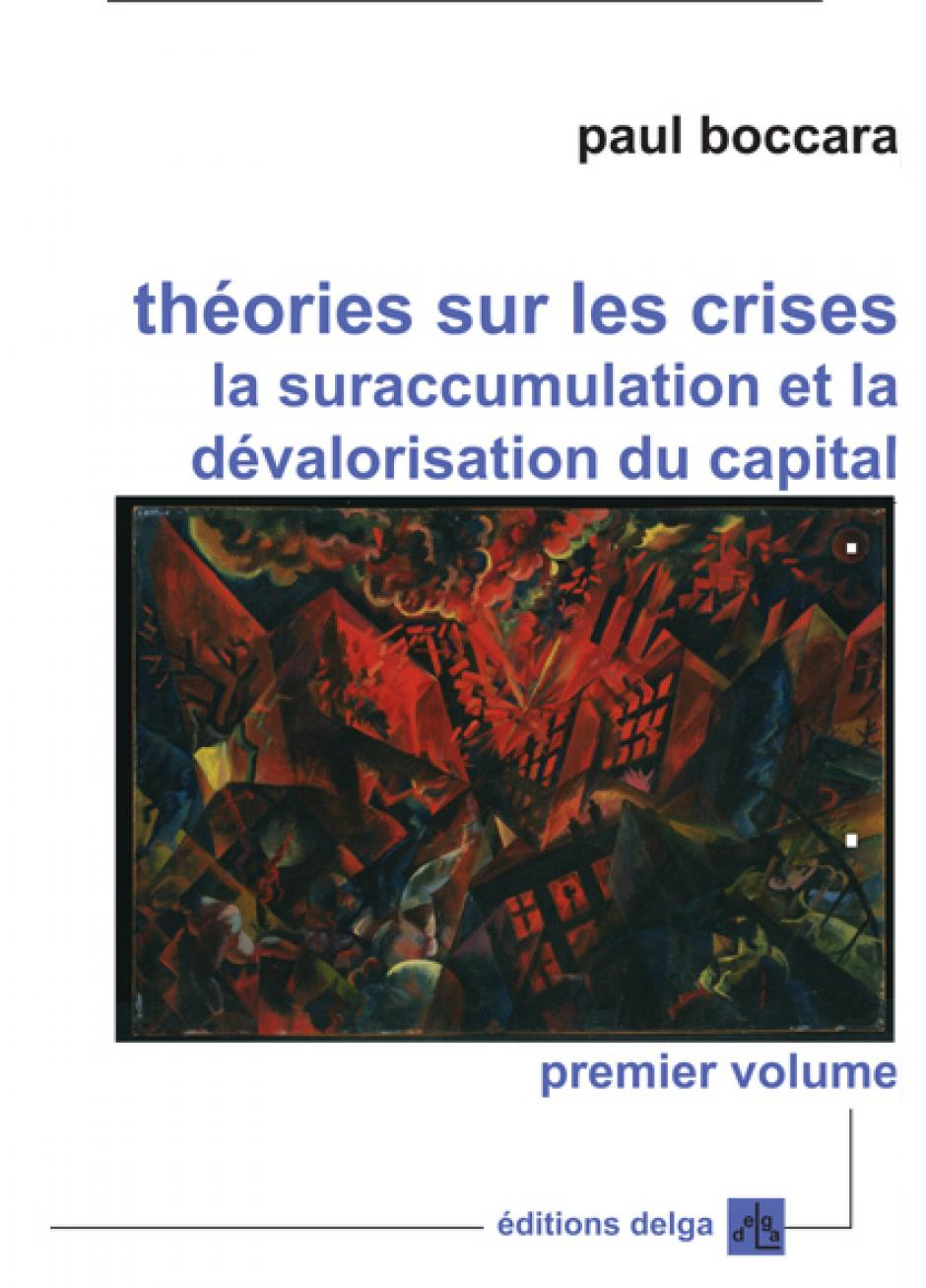 Théories sur les crises La suraccumulation et la dévalorisation du capital (Ouvrage de Paul Boccara)