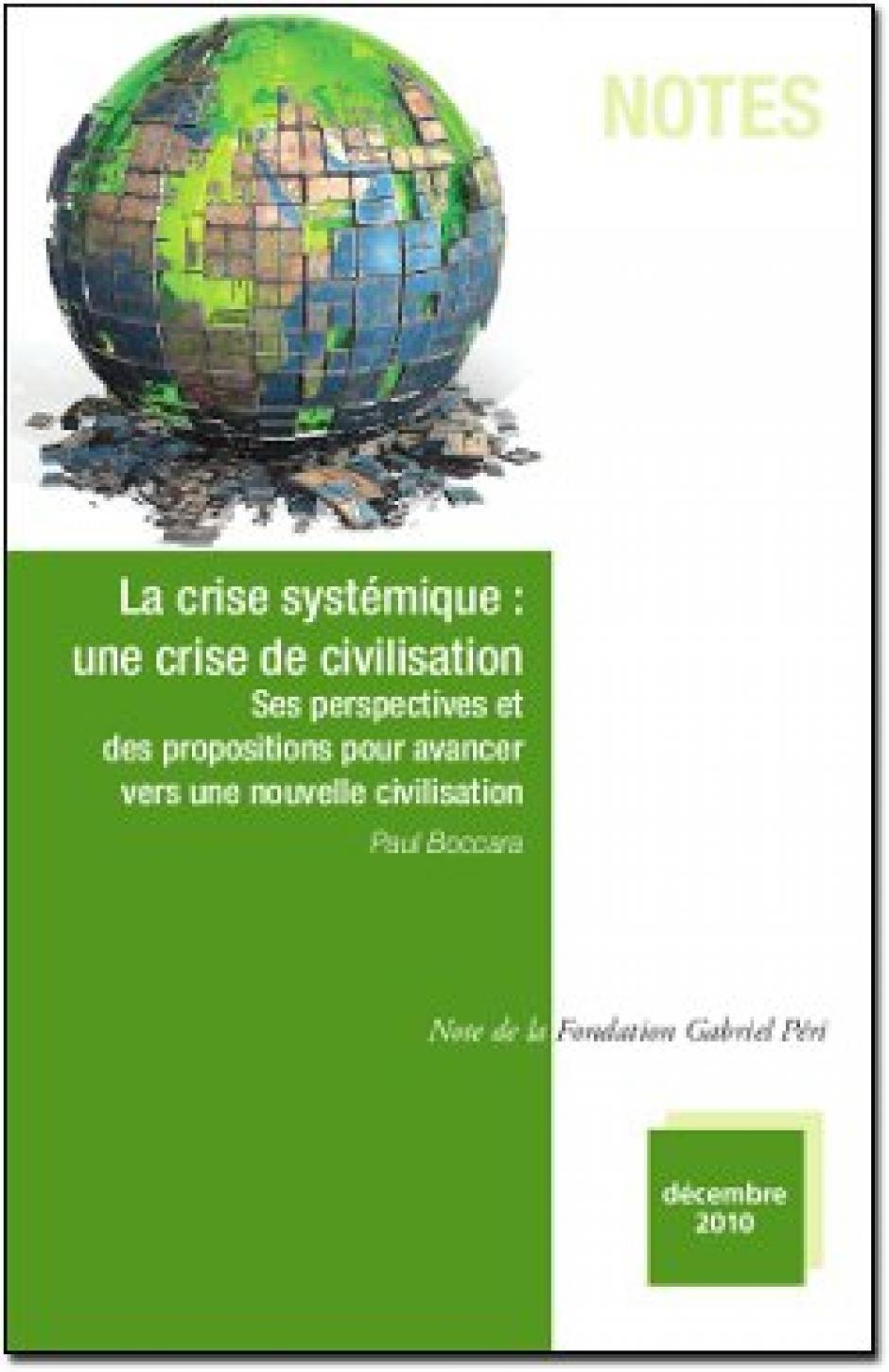 La crise systémique, une crise de cilivsation - avancer vers une nouvelle civilisation - Ouvrage de Paul Boccara