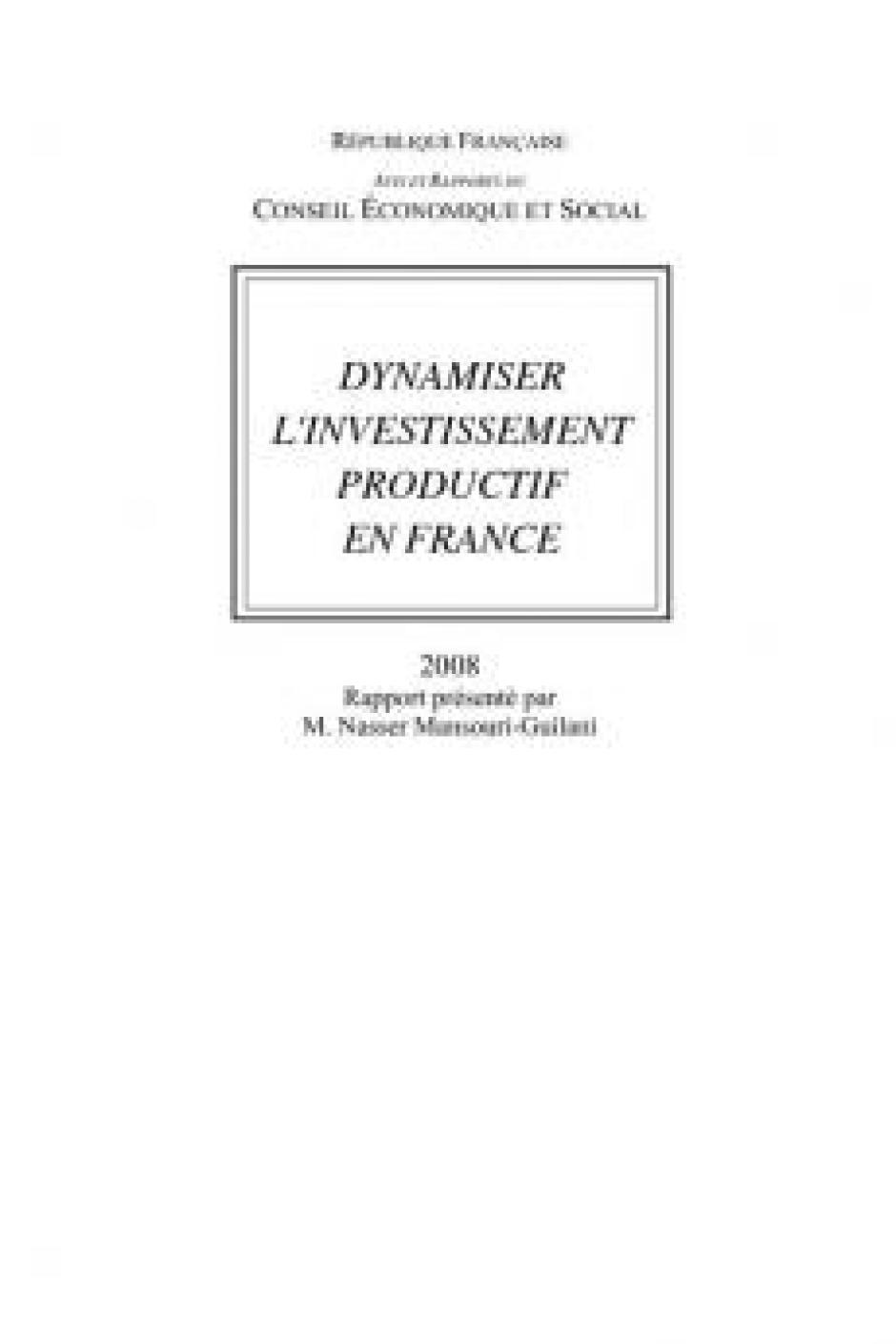 Dynamiser l'investissement productif en France - Nasser Mansouri-Guilani (rapport au CESE)