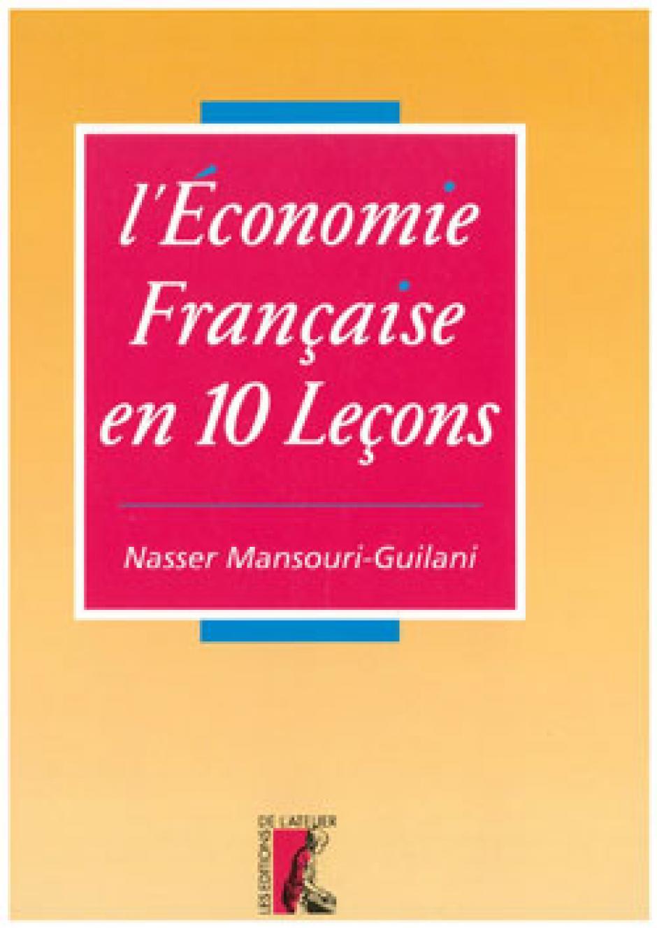 L'économie française en 10 leçons - Nasser Mansouri-Guilani