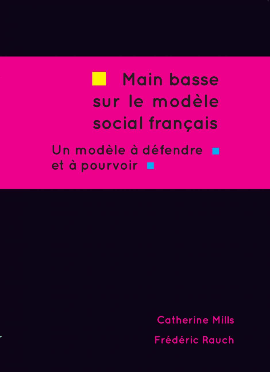 Main basse sur le modèle social français (un ouvrage de C. Mills et F. Rauch)
