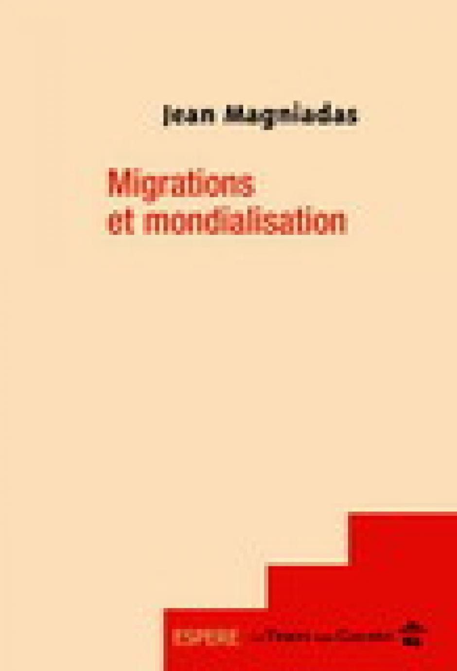 Migrations et mondialisation - Jean Magniadas