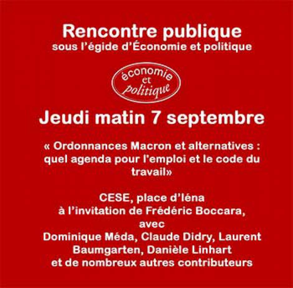 Rencontre publique : 7 septembre sous l'égide d'Économie et politique : « Ordonnances Macron et alternatives : quel agenda pour l'emploi et le code du travail ? »