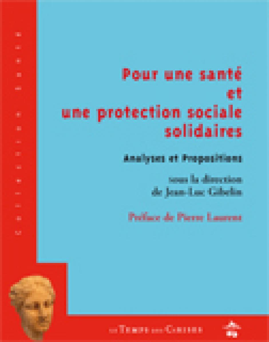 Pour une santé et une protection sociale solidaires - Jean-Luc Gibelin